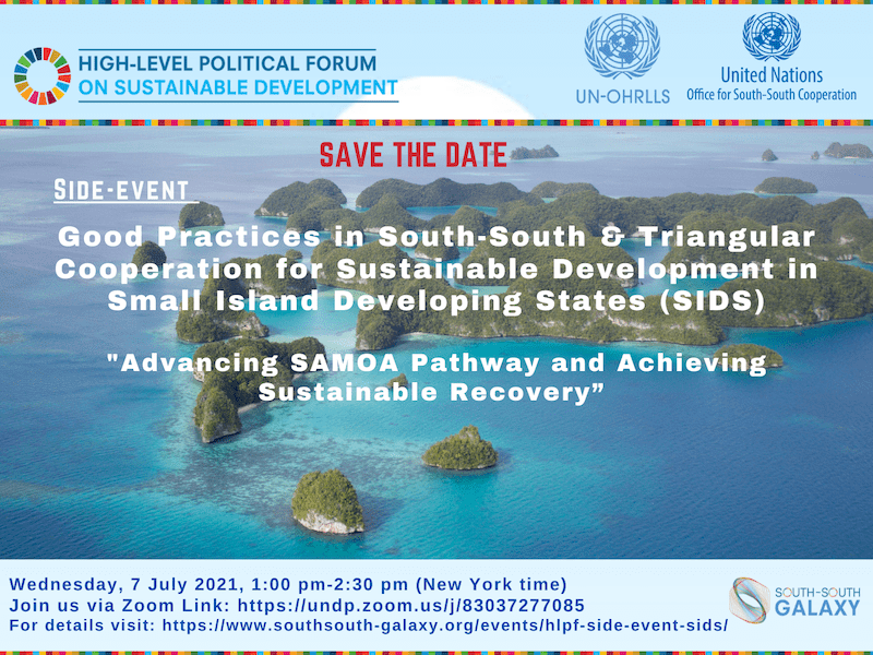 HLPF Side-event: Good Practices in South-South & Triangular Cooperation for Sustainable, 7 July 2021 Development in SIDS